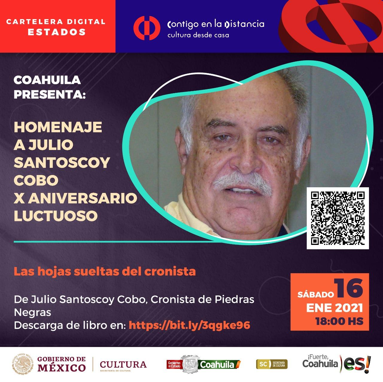 COAHUILA PRESENTA: HOMENAJE A JULIO SANTOSCOY COBO, X ANIVERSARIO LUCTUOSO