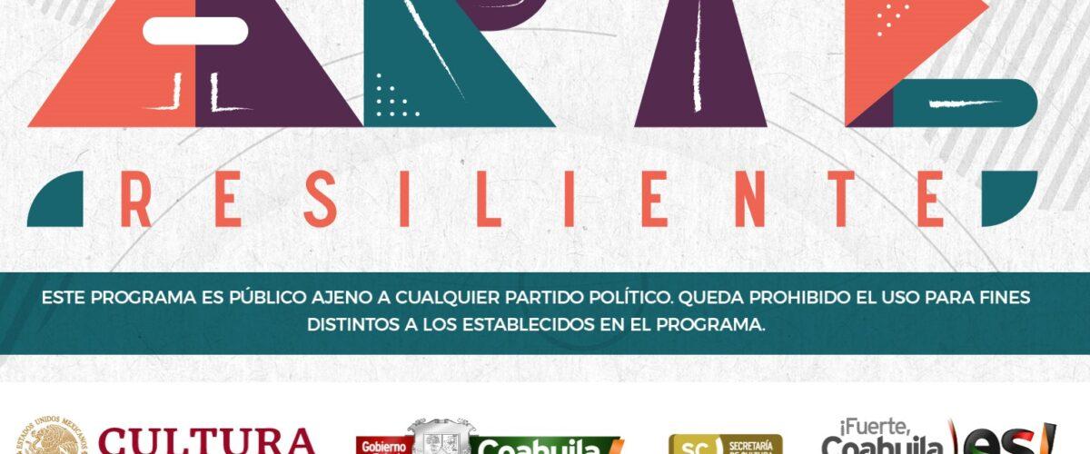 INICIA CULTURA COAHUILA EL PRÓXIMO 26 DE ENERO JORNADA DE ACTIVIDADES DE ARTE RESILIENTE